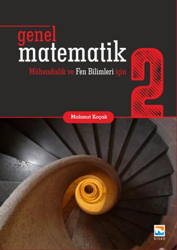 Nisan Genel Matematik 2 Mühendislik ve Fen Bilimleri için - Mahmut Koçak