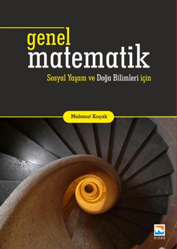 Nisan Genel Matematik Sosyal Yaşam ve Doğa Bilimleri için - Mahmut Koçak
