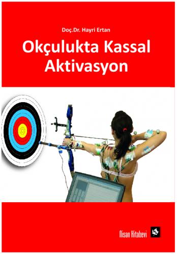 Nisan Okçulukta Kassal Aktivasyon - Hayri Ertan