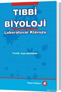 Nisan Tıbbi Biyoloji Laboratuvar Kılavuzu - Ayşe Başaran