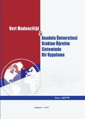 Nisan Veri Madenciliği Anadolu Üniversitesi Uzaktan Öğretim Sisteminde Bir Uygulama