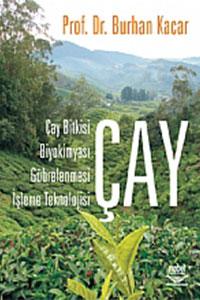 Nobel Akademi Çay - Çay Bitkisi, Biyokimyası, Gübrelenmesi, İşleme Teknolojisi