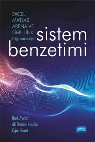 Nobel Akademi Excel, Matlab, Arena ve Simulink Uygulamalarıyla Sistem Benzetimi