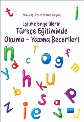 Nobel Akademi İşitme Engellilerin Türkçe Eğitiminde Okuma - Yazma Becerileri