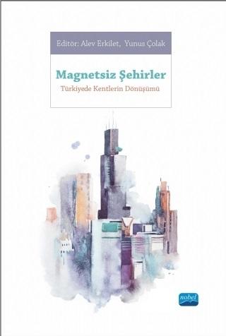 Nobel Akademi Magnetsiz Şehirler - Yunus Çolak, Alev Erkilet