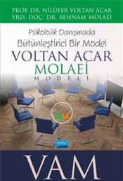Nobel Akademi Psikolojik Danışmada Bütünleştirici Bir Model: VOLTAN ACAR MOLAEİ ( VAM ) Modeli