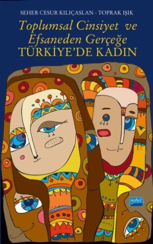 Nobel Akademi Toplumsal Cinsiyet ve Efsaneden Gerçeğe Türkiye'de Kadın