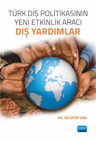 Nobel Akademi Türk Dış Politikasının Yeni Etkinlik Aracı - Dış Yardımlar