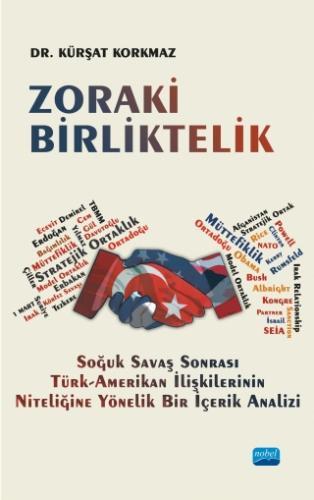 Nobel Akademi Zoraki Birliktelik - Soğuk Savaş Sonrası Türk-Amerikan İlişkilerinin Niteliğine Yönelik Bir İçerik Analizi