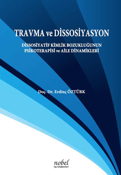 Nobel Tıp Travma ve Dissosiyasyon: Dissosiyatif Kimlik Bozukluğunun Psikoterapisi ve Aile Dinamikleri ( Sert Kapak )