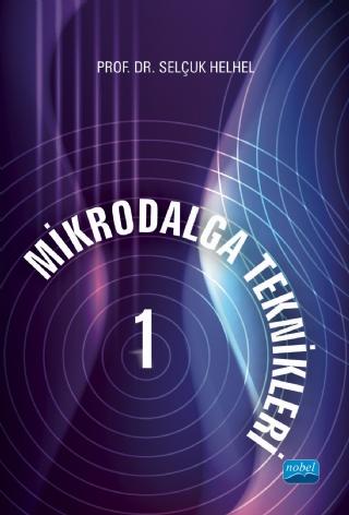 Mikrodalga Teknikleri I Nobel Yayınevi Selçuk Helhel