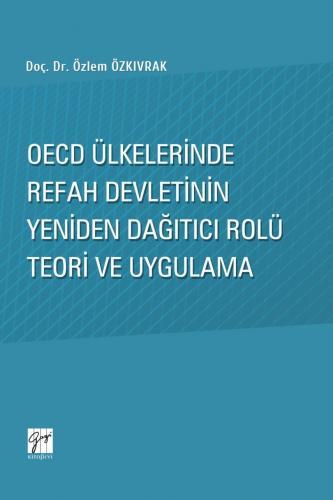 Oecd Ülkelerinde Refah Devletinin Yeniden Dağıtıcı Rolü Teori ve Uygul