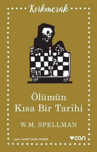 Ölümün Kısa Tarihi - W. M. Spellman
