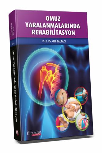 Omuz Yaralanmalarında Rehabilitasyon - Gül Baltacı Gül Baltacı
