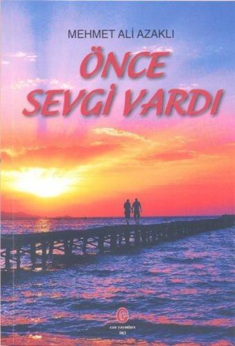 Önce Sevgi Vardı - Mehmet Ali Azaklı
