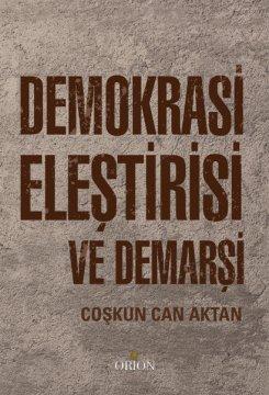 Orion Demokrasi Eleştirisi ve Demarşi - Coşkun Can Aktan