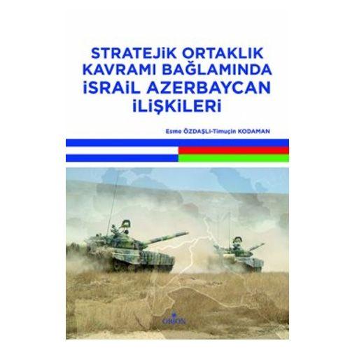 Orion Stratejik Ortaklık Kavramı Bağlamında İsrail Azerbaycan İlişkileri
