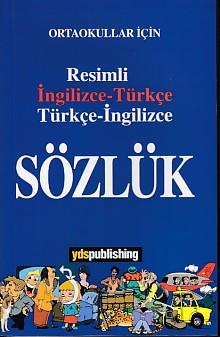 YDS Publishing Yayınları Ortaokullar İçin Resimli İngilizce Türkçe Türkçe İngilizce Sözlük