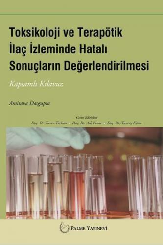 Palme Toksikoloji ve Terapötik ilaç izleminde Hatalı Sonuçların Değerlendirilmesi