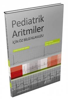 Pediatrik Aritmiler İçin Öz Bilgi Klavuzu - Serdar Kula