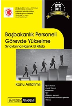 Pegem Akademi Başbakanlık Personeli Görevde Yükselme Sınavlarına Hazırlık El Kitabı 2015