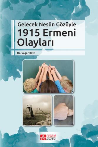 Pegem Akademi Gelecek Neslin Gözüyle 1915 Ermeni Olayları