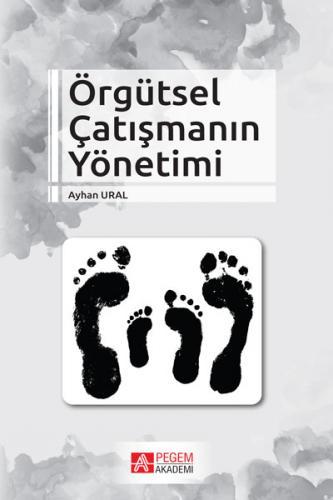 Pegem Akademi Örgütsel Çatışmanın Yönetimi - Ayhan Ural