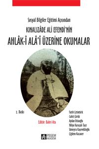 Pegem Akademi Sosyal Bilgiler Eğitimi Açısından Kınalızade Ali Efendi nin Ahlak-i Ala'i Üzerine Okumalar