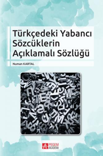 Pegem Akademi Türkçedeki Yabancı Sözcüklerin Açıklamalı Sözlüğü