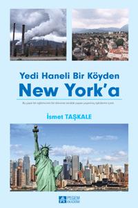 Pegem Akademi Yedi Haneli Bir Köyden New York a - İsmet Taşkale