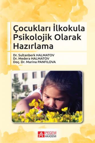 Pegem Çocukları İlkokula Psikolojik Olarak Hazırlama - Sultanberk Halmatov