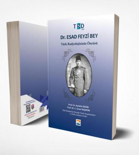 Dr. Esad Feyzi Bey Türk Radyolojisinin Öncüsü