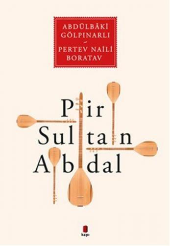 Pir Sultan Abdal - Abdülbaki Gölpınarlı, Pertev Naili Boratav