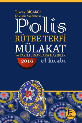 Polis Rütbe Terfi Mülakat ve Yazılı Sınavlara Hazırlık El Kitabı 2016