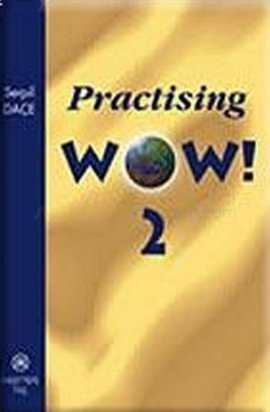 Practising Wow! 2 Serpil Daçe