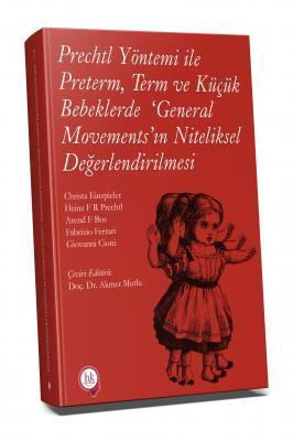 Prechtl Yöntemi ile Preterm Term ve Küçük Bebeklerde 'General Movements' ın Niteliksel Değerlendirilmesi