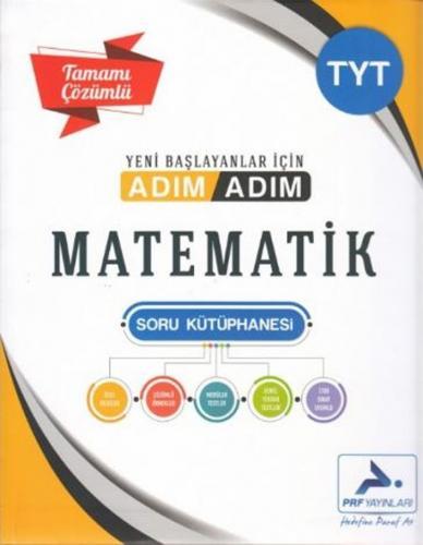 PRF Yayınları TYT Matematik Adım Adım Tamamı Çözümlü Soru Kütüphanesi