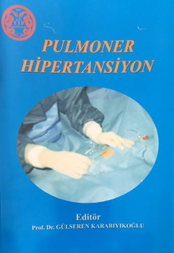 Pulmoner Hipertansiyon - Gülseren Karabıyıkoğlu