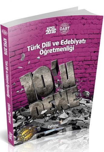 İhtiyaç Yayınları 2016 ÖABT Türk Dili ve Edebiyatı Öğretmenliği 10 u Dene Çözümlü Çek Kopart Deneme