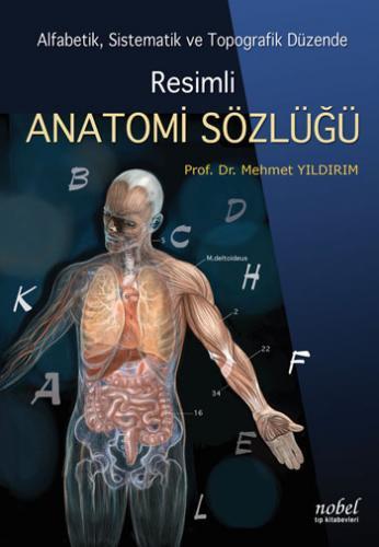 Resimli Anatomi Sözlüğü, Alfabetik, Sistematik, Topografik Düzende - Mehmet Yıldırım