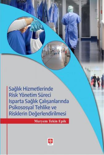 Sağlık Hizmetlerinde Risk Yönetim Süreci Meryem Tekin Epik