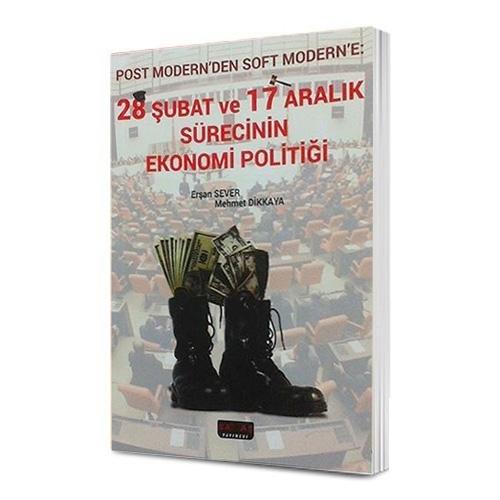 Savaş 28 Şubat ve 17 Aralık Sürecinin Ekonomi Politiği