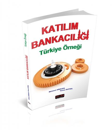 Savaş Katılım Bankacılığı Türkiye Örneği - Mehmet Dikkaya, Yunus Kutval