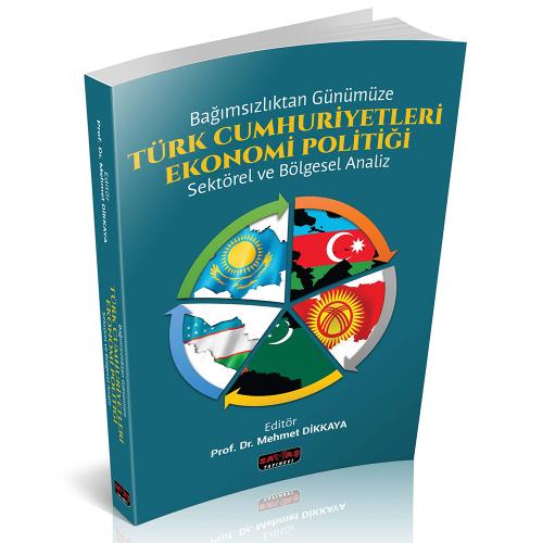 Savaş Türk Cumhuriyetleri Ekonomi Politiği - Mehmet Dikkaya