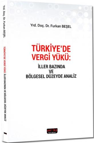 Savaş Türkiye de Vergi Yükü - İller Bazında ve Bölgesel Düzeyde Analiz