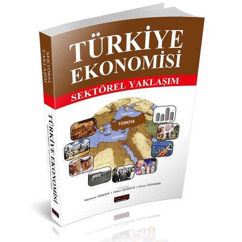 Savaş Türkiye Ekonomisi Sektörel Yaklaşım - Mehmet Dikkaya, Adem Üzümcü, Deniz Özyakışır