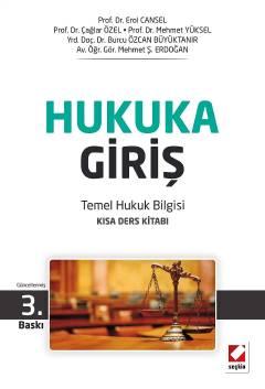 Seçkin Hukuka Giriş - Temel Hukuk Bilgisi Kısa Ders Kitabı