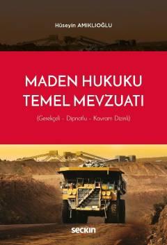 Seçkin Maden Hukuku ile İlgili Temel Mevzuat