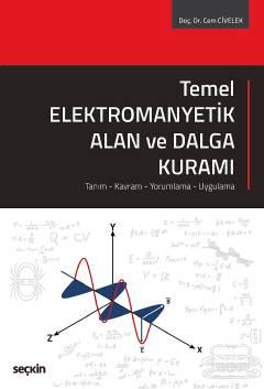 Seçkin Temel Elektromanyetik Alan ve Dalga Kuramı