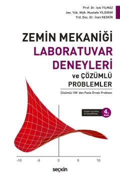 Seçkin Zemin Mekaniği Laboratuvar Deneyleri ve Çözümlü Problemler